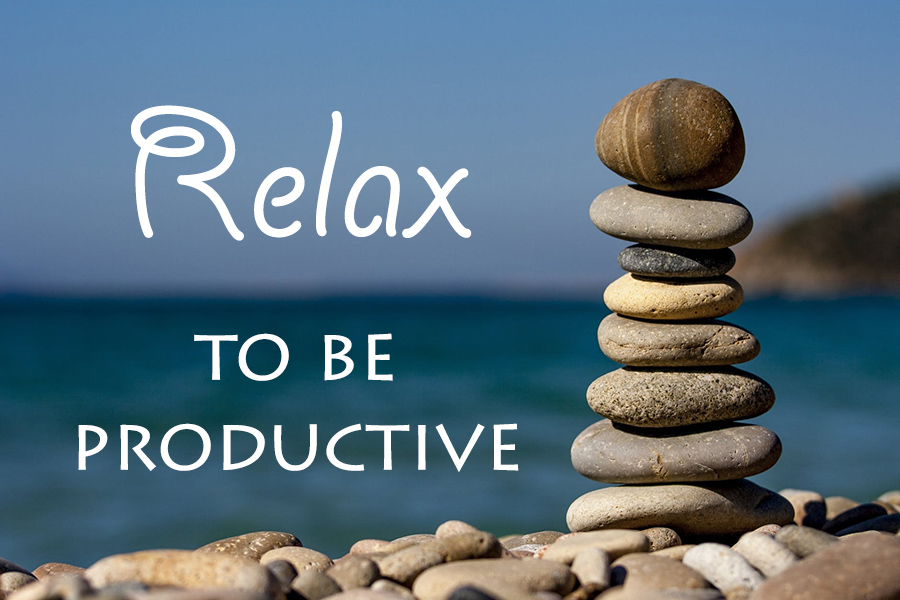 Be Productive by Relaxing